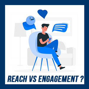 Reach vs Engagement