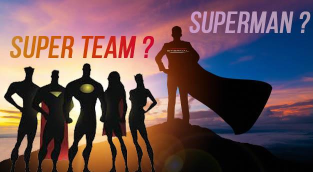 Menjadi Superman atau membentuk super team